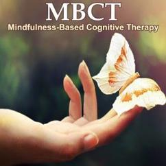 MBCT: Mbct - Mindfulness Based Cognitive Therapy