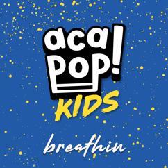 Acapop! KIDS: breathin