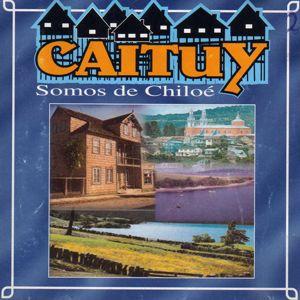 Caituy: Somos De Chiloé (Remastered)
