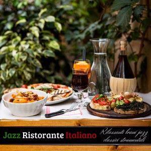 Jazz Ristorante Italiano: Rilassanti brani jazz classici strumentali