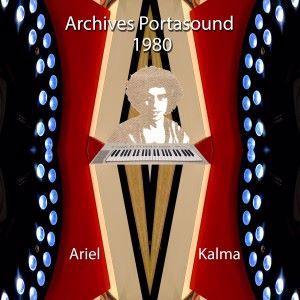 Ariel Kalma: Archives Portasound 1981