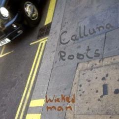 Calluna Roots: Wicked Man