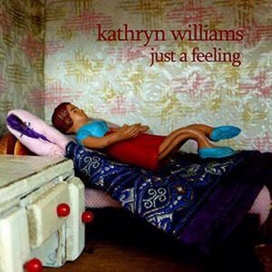 Kathryn Williams: Just A Feeling