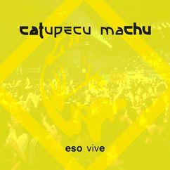 Catupecu Machu: Eso Vive (Live)