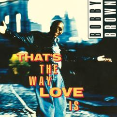 Bobby Brown: That's The Way Love Is