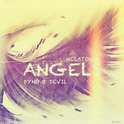 Melatonin & Dyno & Devil: Angels