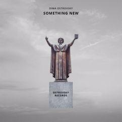 Dima Ostrovsky: Something New