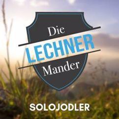 Die Lechner Mander: Solojodler