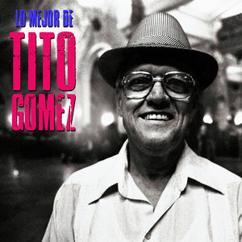 Tito Gomez: Miénteme (Remastered)