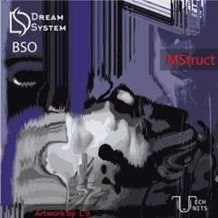 DreamSystem & BSO: Mstruct