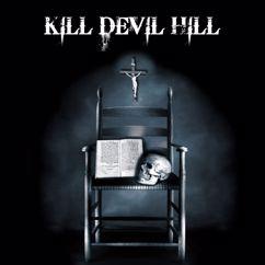Kill Devil Hill: Kill Devil Hill