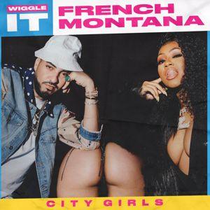 French Montana feat. City Girls: Wiggle It