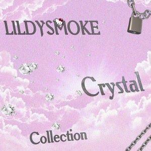 LILDYSMOKE: Crystal Collection