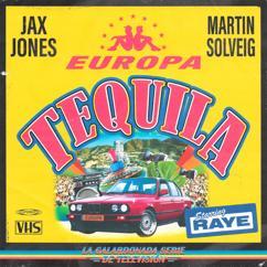Jax Jones, Martin Solveig, RAYE, Europa: Tequila