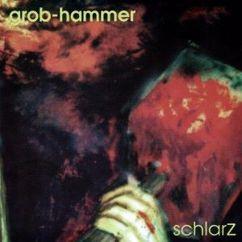 Grob-Hammer: Schlarz