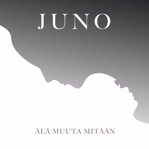 Juno feat. la haka: Älä muuta mitään