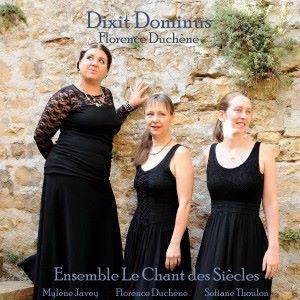 Ensemble Le Chant des Siècles: Dixit Dominus