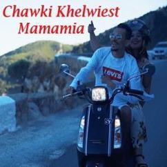 Chawki Khelwiest feat. Vibiano: ماماميا