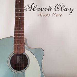 Slavek Clay: Hours Here