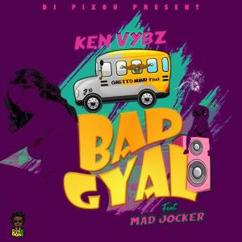 DJ Pixou Presents Ken Vybz feat. Mad Jocker: Bad Gyal