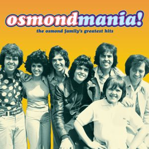 The Osmonds: Osmondmania!