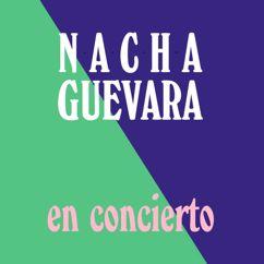 Nacha Guevara: Nacha Guevara en Concierto (En Vivo)