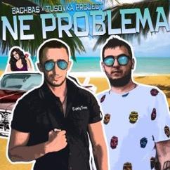 BachBas & Tusovka Project: Не Проблема