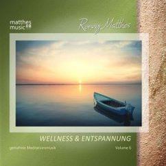 Ronny Matthes: Wellness & Entspannung, Vol. 6 - Gemafreie, christliche Entspannungsmusik für Meditation
