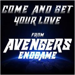 "Graham Blvd: Come and Get Your Love (From ""Avengers Endgame"")"