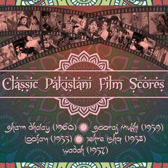 Various Artists: Classic Pakistani Film Scores : Sham Dhalay (1960), Sooraj Mukhi (1959), Toofan (1955), Zehre Ishq (1958), Wadah (1957)