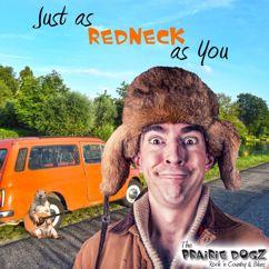 The Prairie Dogz: Redneck As You