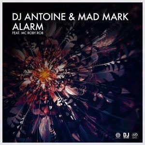 DJ Antoine & Mad Mark feat. MC Roby Rob: Alarm
