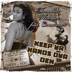 Dreadlox Holmes feat. Constance: Keep Ur Hands Ova Deh