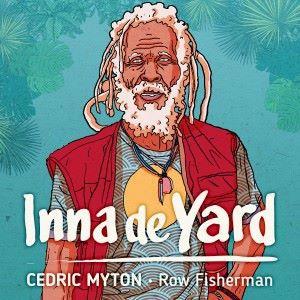 Inna de Yard feat. Cedric Myton: Row Fisherman