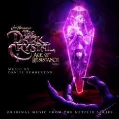 Daniel Pemberton: The Dark Crystal: Age Of Resistance, Vol. 1 (Music from the Netflix Original Series)