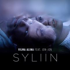 Vilma Alina, Jon-Jon: Syliin