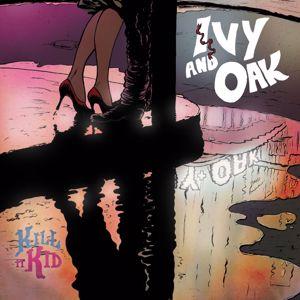 Kill It Kid: Ivy & Oak