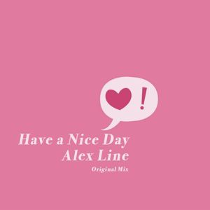 Alex Line: Have a Nice Day