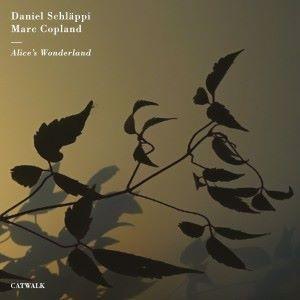 Daniel Schläppi & Marc Copland: Alice's Wonderland