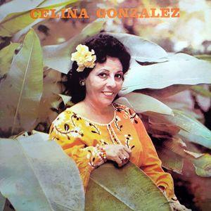Celina González: Yo Soy el Punto Cubano (Remasterizado)