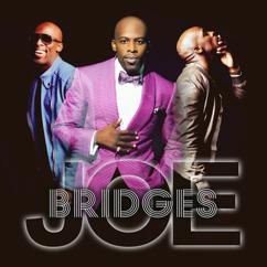 Joe: Bridges