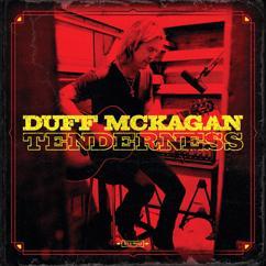 Duff McKagan: Don't Look Behind You/Chip Away/Tenderness
