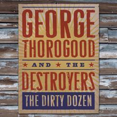 George Thorogood: Tail Dragger