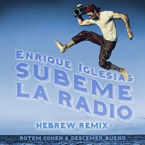Enrique Iglesias feat. Rotem Cohen & Descemer Bueno: SUBEME LA RADIO HEBREW REMIX