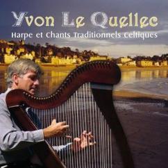 Yvon Le Quellec: Harpe et chants traditionnels celtiques