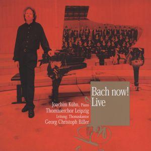 Thomanerchor Leipzig, Georg Christoph Biller, Joachim Kühn: Bach Now!