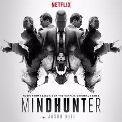 Jason Hill: Music from Season 2 of the Netflix Original Series Mindhunter