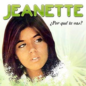 Jeanette: Porqué Te Vas?