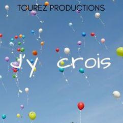 Tourez Productions: J'y crois