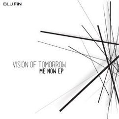 Vision OF Tomorrow: Me Now EP